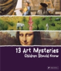 Image for 13 art mysteries children should know