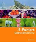 Image for 13 painters children should know