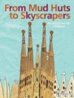 Image for From mud huts to skyscrapers  : architecture for children
