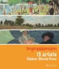Image for Impressionism  : 13 artists children should know