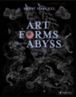 Image for Art forms from the abyss  : Ernst Haeckel's images from the HMS Challenger expedition