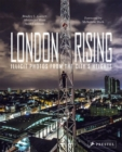 Image for London rising  : illicit photos from the city's heights