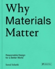 Image for Why materials matter  : responsible design for a better world