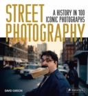 Image for Street photography  : a history in 100 iconic images