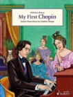 Image for My First Chopin : Easiest Piano Pieces by FredeRic Chopin