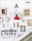 Image for Modern Living: How to Decorate with Style