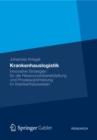 Image for Krankenhauslogistik: Innovative Strategien fur die Ressourcenbereitstellung und Prozessoptimierung im Krankenhauswesen