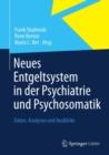 Image for Neues Entgeltsystem in der Psychiatrie und Psychosomatik: Daten, Analysen und Ausblicke