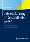 Image for Betriebsfuhrung im Gesundheitswesen: Fuhrungskompendium fur Gesundheitsberufe