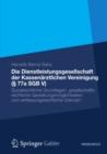 Image for Die Dienstleistungsgesellschaft der Kassenarztlichen Vereinigung ( 77a SGB V): Sozialrechtliche Grundlagen, gesellschaftsrechtliche Gestaltungsmoglichkeiten und verfassungsrechtliche Grenzen