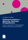 Image for Patientencompliance - Messung, Typologie, Erfolgsfaktoren: Durch verbesserte Therapietreue Effizienzreserven ausschopfen