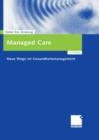 Image for Managed Care: Neue Wege im Gesundheitsmanagement