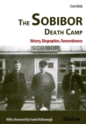 Image for Sobibor Death Camp : History, Biographies, Remembrance