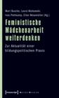 Image for Feministische Madchenarbeit weiterdenken: Zur Aktualitat einer bildungspolitischen Praxis