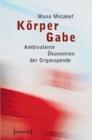 Image for Korper Gabe: Ambivalente Okonomien der Organspende : 17