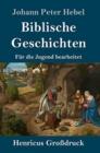Image for Biblische Geschichten (Grossdruck) : Fur die Jugend bearbeitet