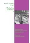 Image for Marketing praktisch II : Angewandtes Marketing in sozialen Organisationen - Beispiele und Bewertungen