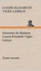 Image for Souvenirs de Madame Louise- lisabeth Vig e-Lebrun, Tome Second