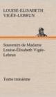 Image for Souvenirs de Madame Louise- lisabeth Vig e-Lebrun, Tome Troisi me