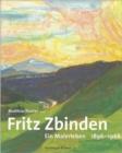 Image for Fritz Zbinden : Ein Malerleben 1896-1968