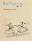 Image for Karl Itschner 1868-1953 : Arbeiten Auf Papier