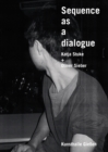 Image for Sequence as a Dialogue : Katja Stuke & Oliver Sieber
