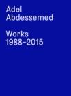 Image for Adel Abdessemed : Works 1988 - 2015