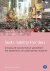 Image for Sustainability Frontiers - Critical and Transformative Voices from the Borderlands of Sustainability Education