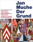 Image for Jan Muche : Der Grund - Figuration without Content
