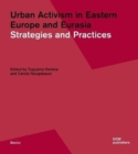 Image for Urban Activism in Eastern Europe and Eurasia : Strategies and Practices