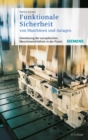 Image for Funktionale Sicherheit von Maschinen und Anlagen: Umsetzung der Europaischen Maschinenrichtlinie in der Praxis