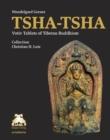 Image for TSHA-TSHA : Votiv Tablets of Tibetian Buddhism. Collection Christian H. Lutz
