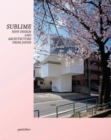 Image for Sublime  : new design and architecture from Japan