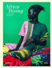 Image for Africa rising  : fashion, design and lifestyle from Africa
