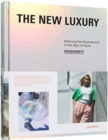 Image for The new luxury  : defining the aspirational in the age of hype