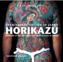 Image for Traditional Tattoo in Japan -- HORIKAZU : Lifework of the Tattoo Master from Asakusa in Tokio