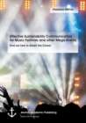 Image for Effective Sustainability Communication for Music Festivals and other Mega-Events : Find out how to Green the Crowd