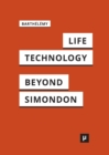 Image for Life and Technology : An Inquiry Into and Beyond Simondon