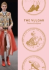 Image for The vulgar  : fashion redefined