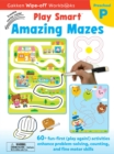 Image for Play Smart Amazing Mazes Ages 2-4 : At-home Write-off Workbook with Erasable Marker
