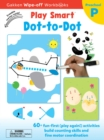 Image for Play Smart Dot-to-Dot Ages 2-4 : At-home Wipe-off Workbook with Erasable Marker