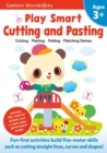 Image for Play Smart Cutting and Pasting Age 3+ : Ages 3-5 Practice Scissor Skills for Preschool, Strengthen fine-motor skills: Cutting lines and shapes, Gluing, Stickers, Mazes, Counting, and More