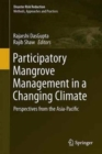 Image for Participatory Mangrove Management in a Changing Climate : Perspectives from the Asia-Pacific