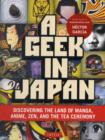 Image for Geek in Japan  : discovering the land of manga, anime, Zen, and the tea ceremony