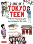 Image for Diary of a Tokyo Teen : A Japanese-American Girl Travels to the Land of Trendy Fashion, High-Tech Toilets and Maid Cafes