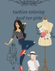 Image for Fashion Coloring Book For Girls : Fun and Stylish Fashion and Beauty Coloring 42 PAGES for Girls, Kids, Teens and Women with 42 Fabulous Fashion Style