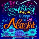 Image for An Inspirational Colouring Book For Everyone : Colorful Creations Positively Inspired Coloring Book Designed to Inspire Creativity and motivate Uplifting Designs For Men and Women, Adults and Teens