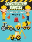 Image for Construction Vehicles Coloring Book AGE 3-6 : Amazing Coloring Book for kids with Construction Vehicles Diggers, Excavators, Dumpers, Forklifts, Cranes and Trucks for Children