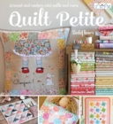 Image for Quilt petite  : 18 sweet and modern mini quilts and more