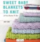 Image for Sweet Baby Blankets to Knit : 29 Cute Blankets to Knit